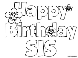 Small Picture Happy Birthday Sis coloring page Birthday Pinterest Coloring