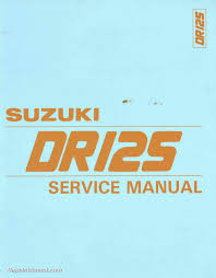 1986 1987 1988 suzuki dr125 sp125 motorcycle service manual 1986 1987 1988 suzuki dr125 sp125 service manual