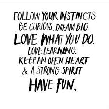 Follow Your Dreams Quotes And Sayings Best Of Be Curious Dream Big Love Learning Inspiration Pinterest