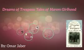 Dreams Of Trespass Quotes Best of Dreams Of Trespass Tales Of Harem Girlhood By Omar Jaber On Prezi