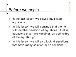 in the last lesson we solved multi step equations