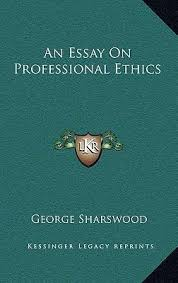 essay on professional ethics essay on professional ethics ricky martin