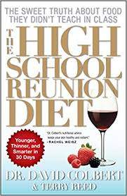 The High School Reunion Diet: Younger, Thinner, and Smarter in 30 ...