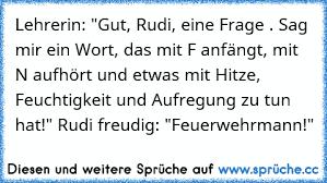 Lehrerin Gut Rudi Eine Frage Sag Mir Ein Wort Das Mit F