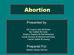 abortion ethical moral and religious view abortion presented by ida yuszrin hani bt eshak nur dalilah bt azhar khairun neesha bt
