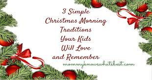 3 Simple Christmas Morning Traditions Your Kids Will Love