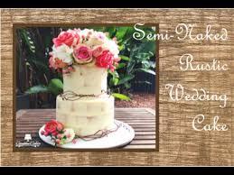 How To Make A Semi Naked Rustic Wedding Cake Youtube