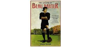The Legend of Beau Baxter by Ivan Dunn