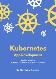 Kubernetes For Application Developers Book