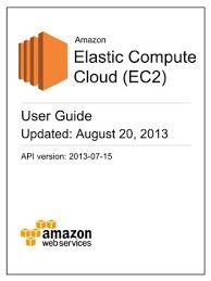 Amazon Elastic Compute Cloud Amazon Elastic Compute Cloud Ec2 User Guide By Amazon Web
