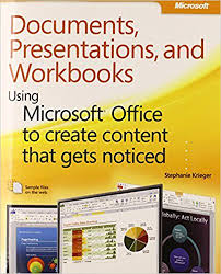 microsoft office presentations documents presentations and workbooks using microsoft office to