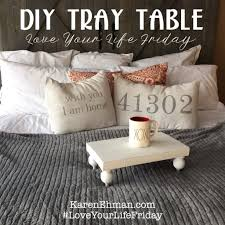 diy tray table by katina miller for loveyourlifefriday
