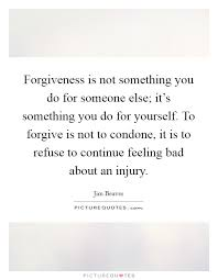 Quotes About Feeling Bad About Yourself Best of Forgiveness Is Not Something You Do For Someone Else It's
