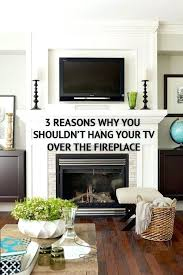 mounting a tv over a fireplace both sides of the argument have supportive evidence but i mounting a tv over a fireplace