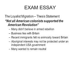 exam essay ppt  exam essay the loyalist migration thesis statement