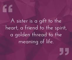 40 Sister Quotes That Will Make You Hug Your Sister Tight Delectable What Is The Meaning Of Life Quotes