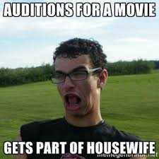 auditions for a movie gets part of housewife - Neglectful Nathan ... via Relatably.com