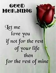 Best Good Morning Quotes Love Sayings Good Morning Let Me Love You Classy Bast Love Pictures With Good Morning