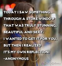 Beautiful Anonymous Quotes Best Of Today I Saw Something Through A Store Window That Was Truly Stunning