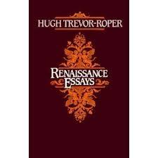 renaissance essays by hugh trevor roper