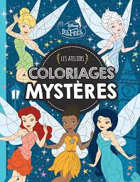 Amazon Fr F E Clochette Les Ateliers Disney Coloriages Mystere
