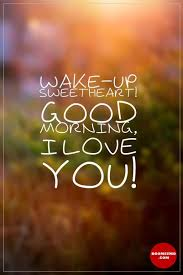 Good Morning My Love Quotes Interesting Good Morning Quotes For Her Sweetheart WakeUp Good Morning My Love