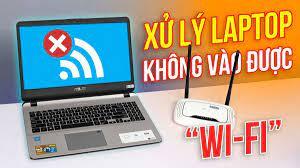 Laptop không bắt được wifi - 11 cách khắc phục đơn giản