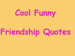 Cool Quotes About Friendship