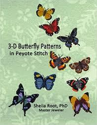 Butterfly Patterns Best 48D Butterfly Patterns In Peyote Stitch Sheila Root 97815248242764