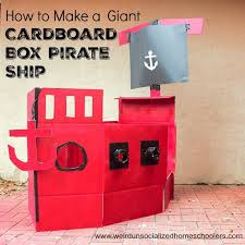 how to make a giant cardboard box pirate ship weird unsocialized homeschoolers