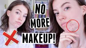 wearing no more makeup for my acne