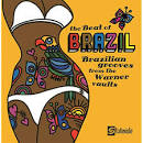 The Beat of Brazil: Brazilian Grooves From the Warner Vaults