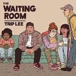 The Waiting Room album by Trip Lee