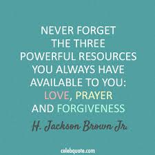 Love And Forgiveness Quotes Stunning H Jackson Brown Jr Quote About Prayer Love Forgiveness Quotes