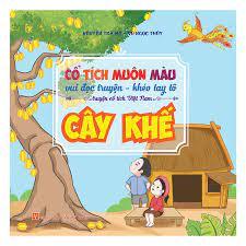 Cổ Tích Muôn Màu - Cây Khế - Truyện cổ tích Tác giả Nguyễn Trà My