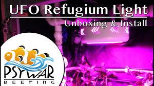 Ufo Grow Light Refugium Ufo Refugium Light Unboxing And Installation
