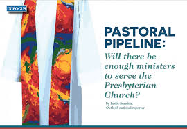 past pipeline will there be enough ministers to serve the presbyterian church