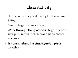 class activity here is a pretty good example of an opinion essay class activity here is a pretty good example of an opinion essay