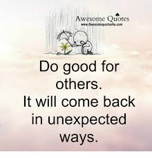Do Good Quotes Enchanting Awesome Quotes WwwAwesomequotes48ucom Do Good For Others It Will Come