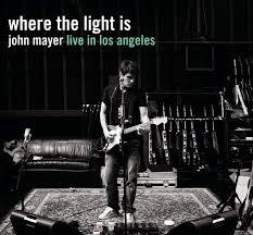 John Mayer The Light Where The Light Is John Mayer Live In Los Angeles