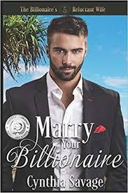 Amazon.com: Marry Your Billionaire: A Cinderella Romance (The Reluctant  Billionaire's Bride) (9781797920443): Savage, Cynthia, Griffith, Jennifer:  Books