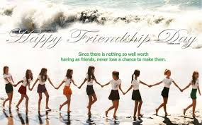 Happy Friendship Day Since There Is Nothing So Well Worth Having As