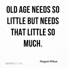 Old Age Quotes Awesome Margaret Willour Age Quotes QuoteHD