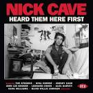 Nick Cave: Heard Them Here First