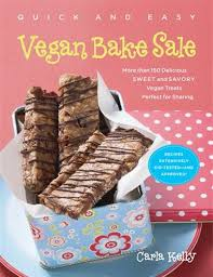 Vegan Bake Sale Recipes Quick Easy Vegan Bake Sale More Than 150 Delicious Sweet And