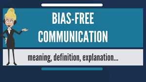 What does BIAS-FREE COMMUNICATION mean ...