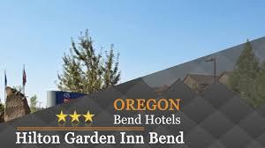 hilton garden inn bend bend hotels oregon