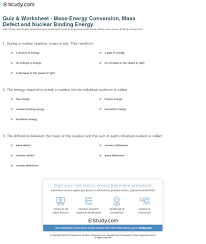 quiz worksheet mass energy conversion defect and nuclear