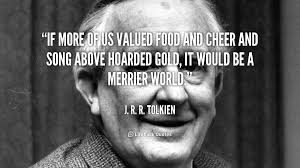Ferris Bueller Quotes Mesmerizing JRR Tolkein Quote On The Value Of Food Cheer Song Above