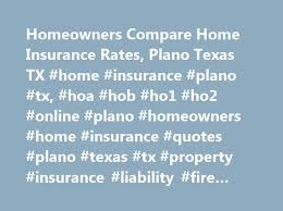 homeowners compare home insurance rates plano texas tx